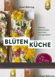 Blütenküche: 3. Auflage