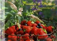 Buchcover: Früchte und Blüten,  20 Traumrezepte
